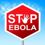 Stop-Ebola-Shows-Warning-Sign-And-Caution-by-Stuart-Miles